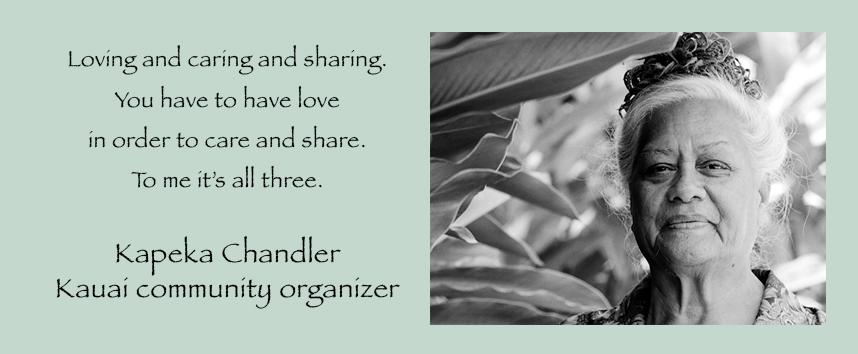 Kapeka Chandler of Kauai explains love, caring, sharing.